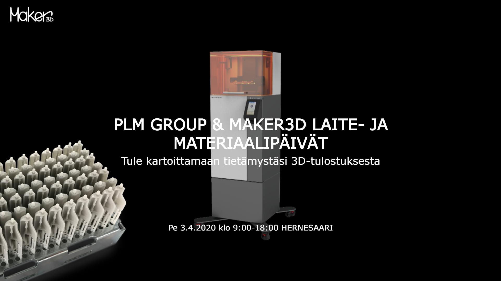 TAPAHTUMAKUTSU PLM GROUP & MAKER3D LAITE- JA MATERIAALIPÄIVÄT 3.4. (PERUTTU)